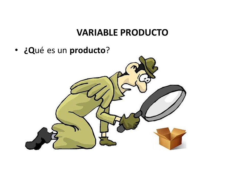 VARIABLE PRODUCTO ¿Qué es un producto