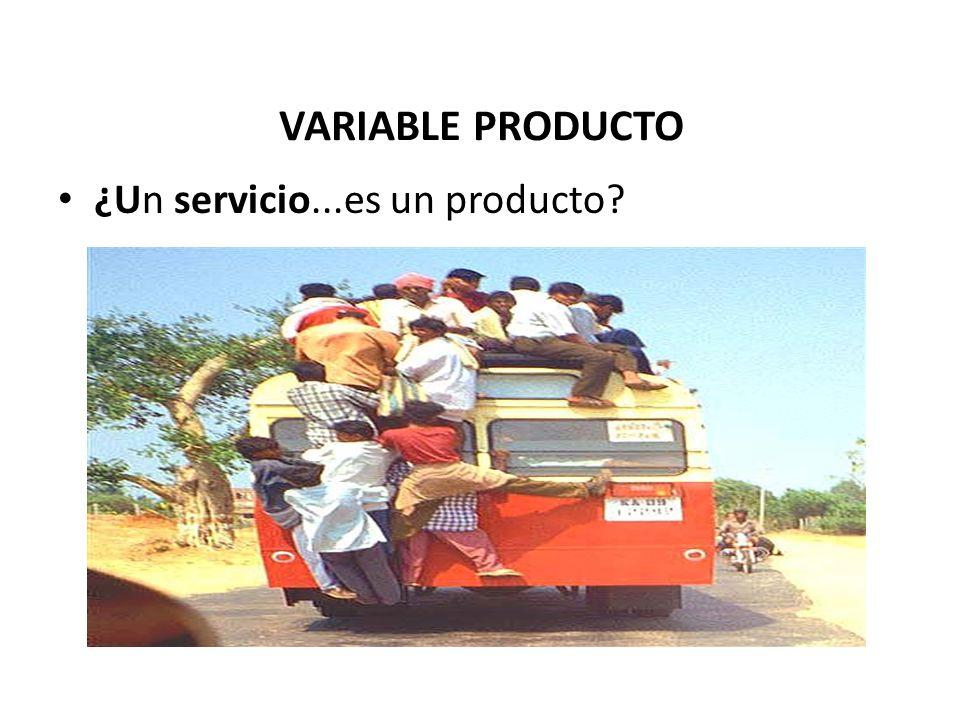 VARIABLE PRODUCTO ¿Un servicio...es un producto