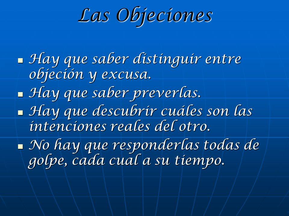 Las Objeciones Hay que saber distinguir entre objeción y excusa.