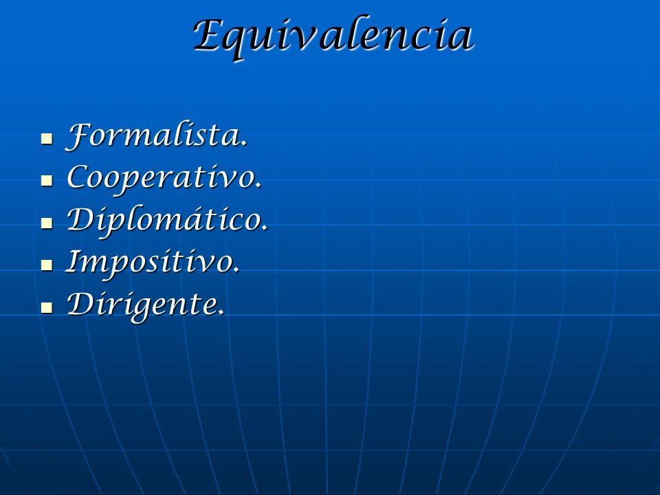 Equivalencia Formalista. Cooperativo. Diplomático. Impositivo.