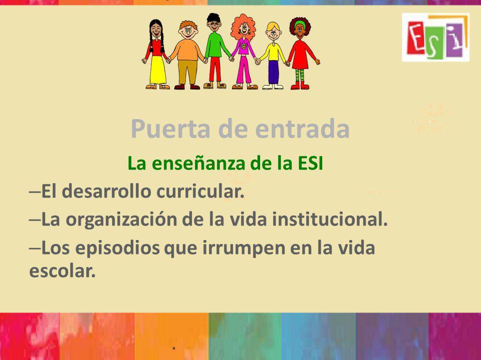 Puerta de entrada La enseñanza de la ESI El desarrollo curricular.