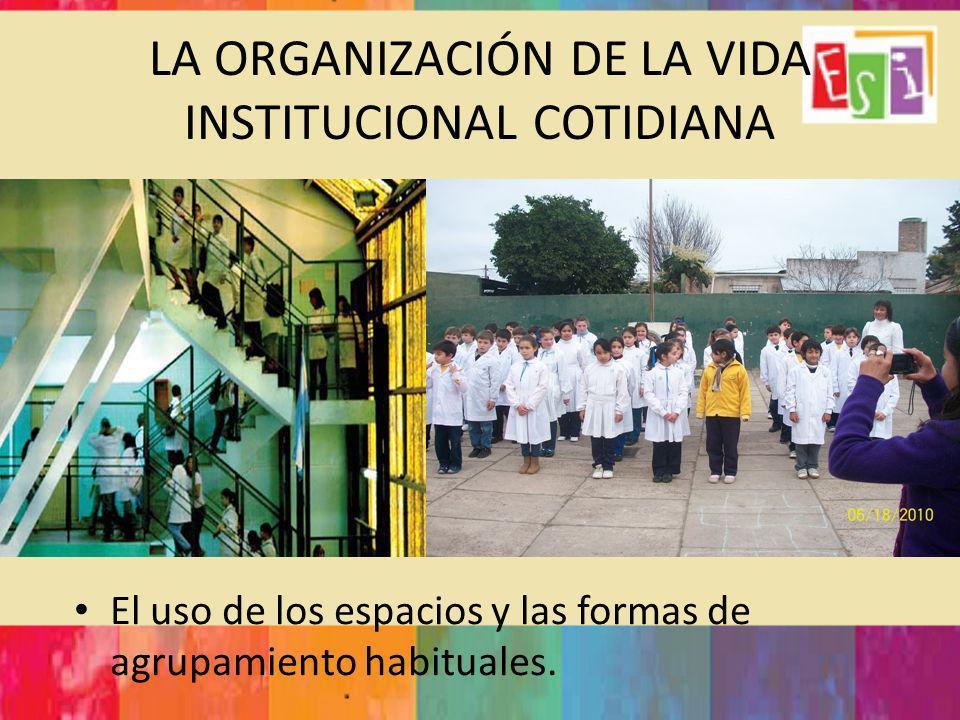 LA ORGANIZACIÓN DE LA VIDA INSTITUCIONAL COTIDIANA