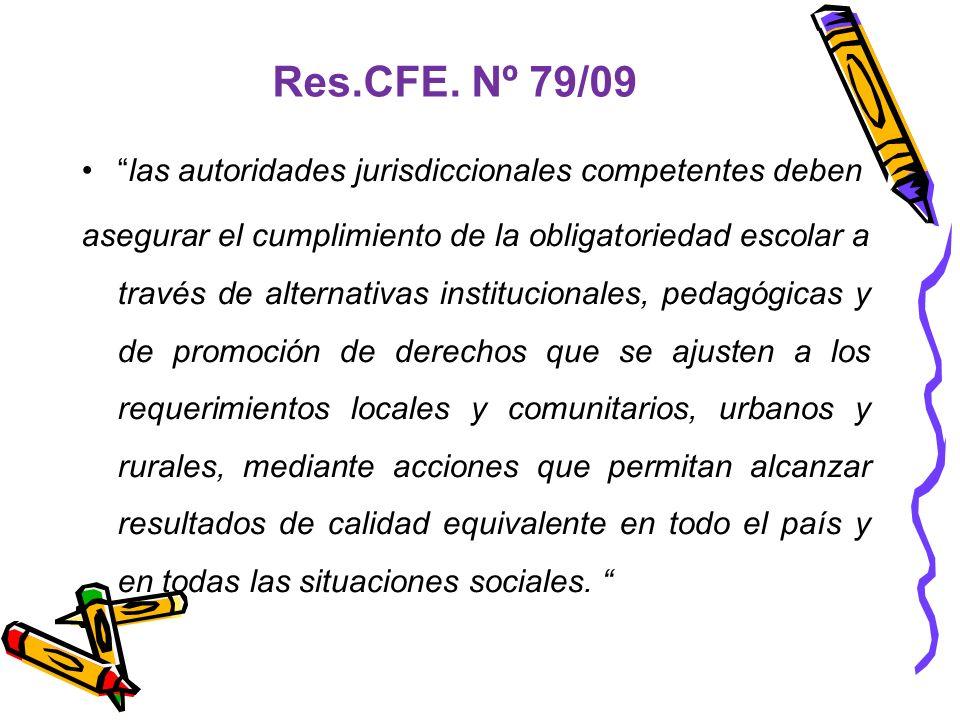 Res.CFE. Nº 79/09 las autoridades jurisdiccionales competentes deben
