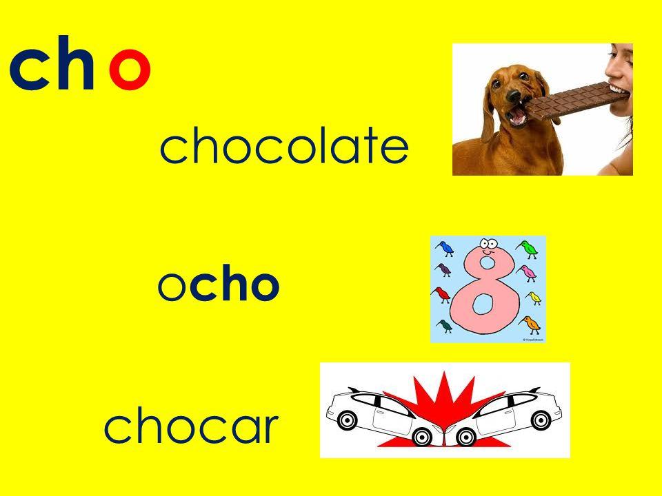 ch o chocolate ocho chocar