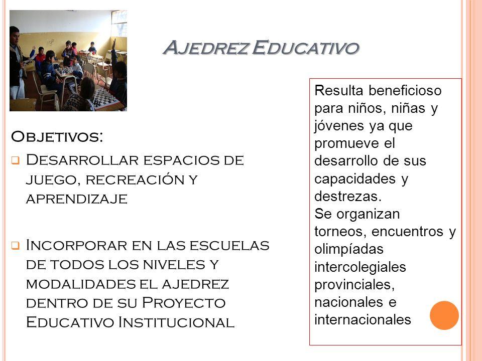 Ajedrez Educativo Objetivos: