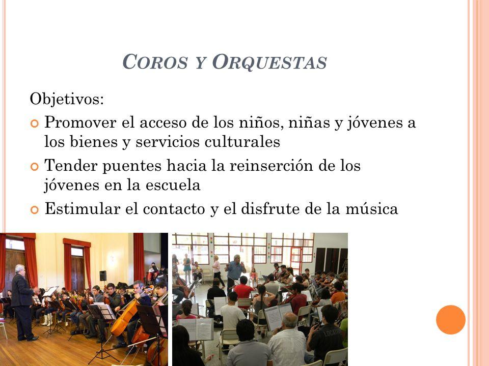 Coros y Orquestas Objetivos: