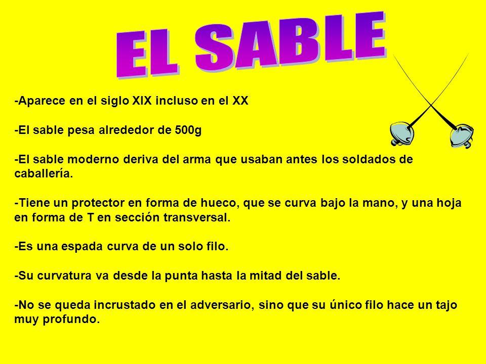EL SABLE -Aparece en el siglo XIX incluso en el XX