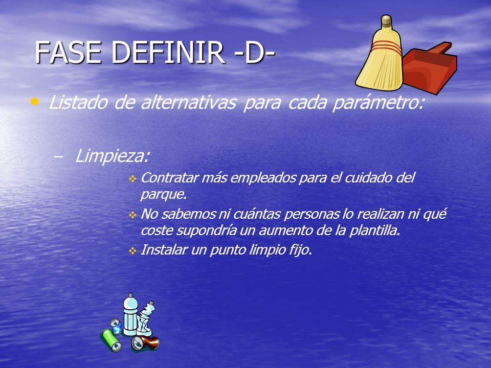 FASE DEFINIR -D- Listado de alternativas para cada parámetro: