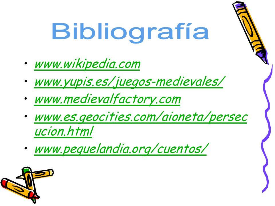 Bibliografía www.wikipedia.com www.yupis.es/juegos-medievales/