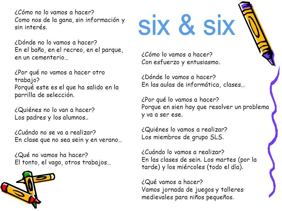 six & six ¿Cómo no lo vamos a hacer