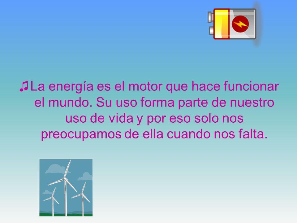 La energía es el motor que hace funcionar el mundo