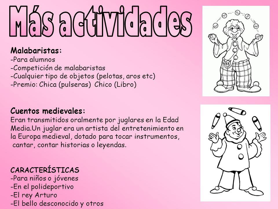Más actividades Malabaristas: Cuentos medievales: -Para alumnos
