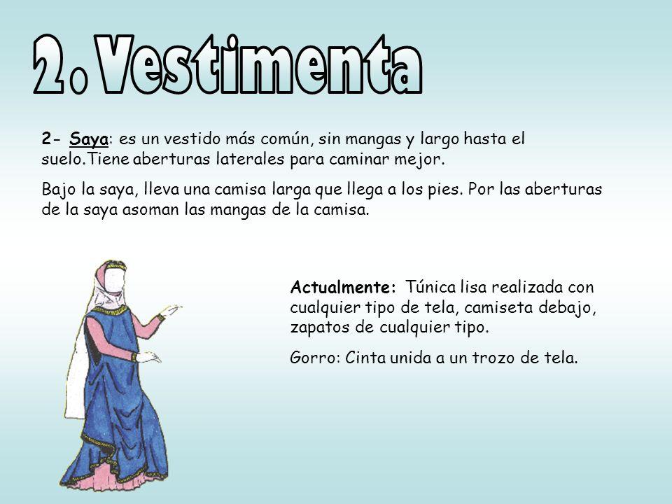 2. Vestimenta 2- Saya: es un vestido más común, sin mangas y largo hasta el suelo.Tiene aberturas laterales para caminar mejor.