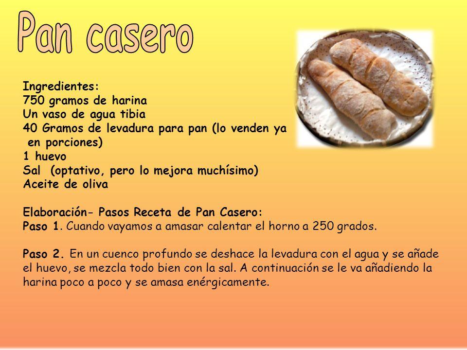 Pan casero Ingredientes: 750 gramos de harina Un vaso de agua tibia