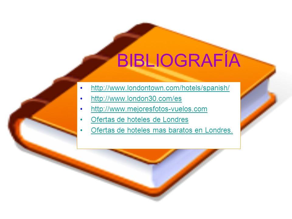 BIBLIOGRAFÍA http://www.londontown.com/hotels/spanish/