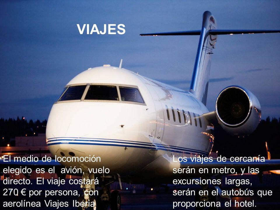 VIAJES El medio de locomoción elegido es el avión, vuelo directo. El viaje costará 270 € por persona, con aerolínea Viajes Iberia.
