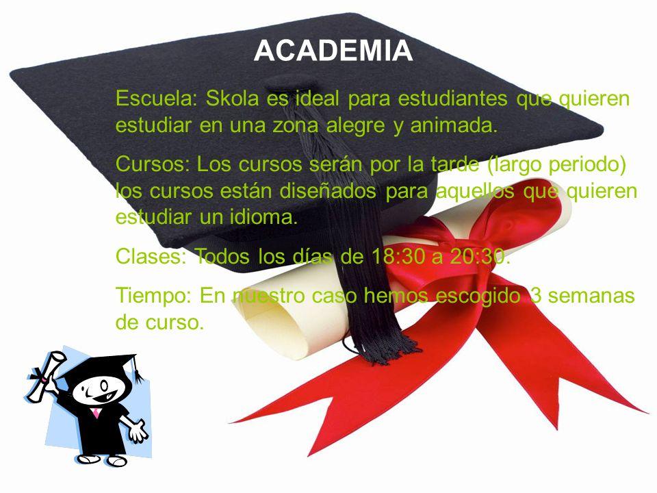 ACADEMIA Escuela: Skola es ideal para estudiantes que quieren estudiar en una zona alegre y animada.