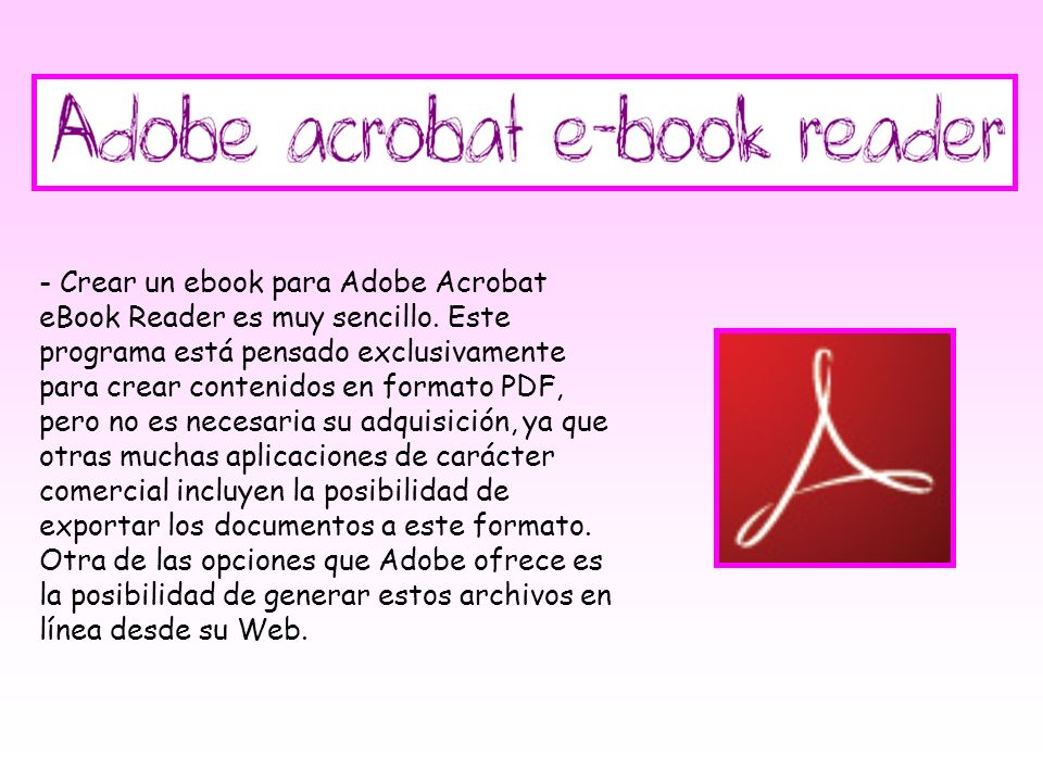 - Crear un ebook para Adobe Acrobat eBook Reader es muy sencillo
