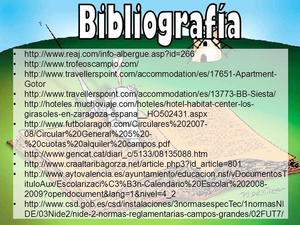Bibliografía http://www.reaj.com/info-albergue.asp id=266