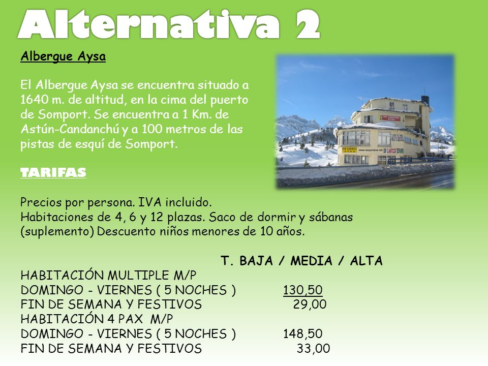Alternativa 2 Albergue Aysa El Albergue Aysa se encuentra situado a