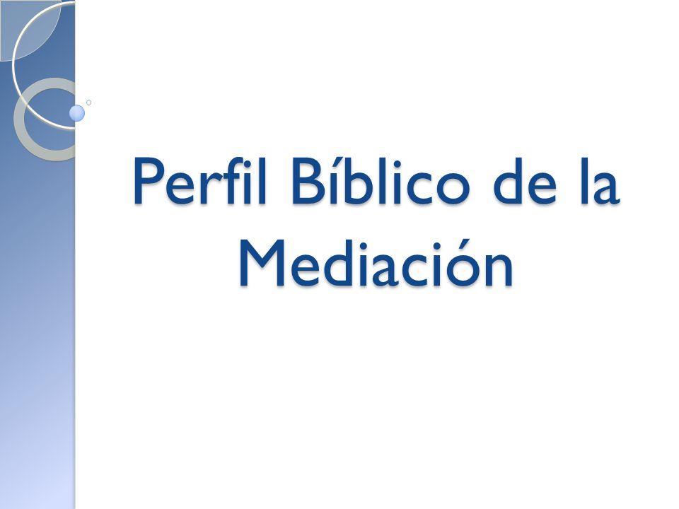 Perfil Bíblico de la Mediación