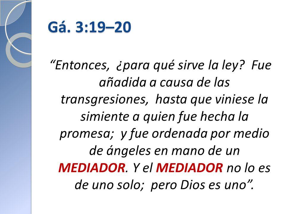 Gá. 3:19–20