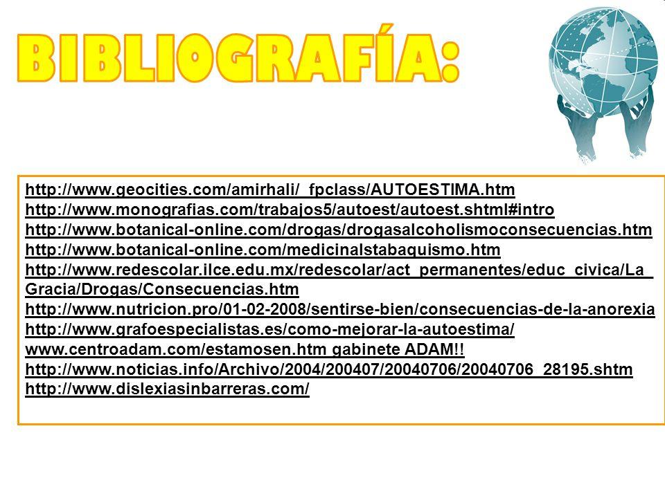 BIBLIOGRAFÍA: http://www.geocities.com/amirhali/_fpclass/AUTOESTIMA.htm. http://www.monografias.com/trabajos5/autoest/autoest.shtml#intro.