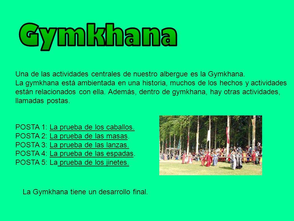 Gymkhana Una de las actividades centrales de nuestro albergue es la Gymkhana.