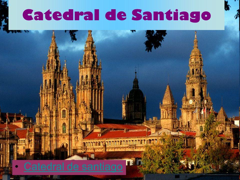 Catedral de Santiago Catedral de santiago