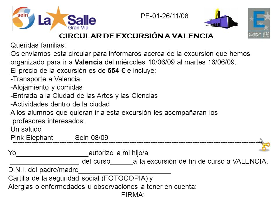 PE-01-26/11/08 CIRCULAR DE EXCURSIÓN A VALENCIA. Queridas familias: Os enviamos esta circular para informaros acerca de la excursión que hemos.