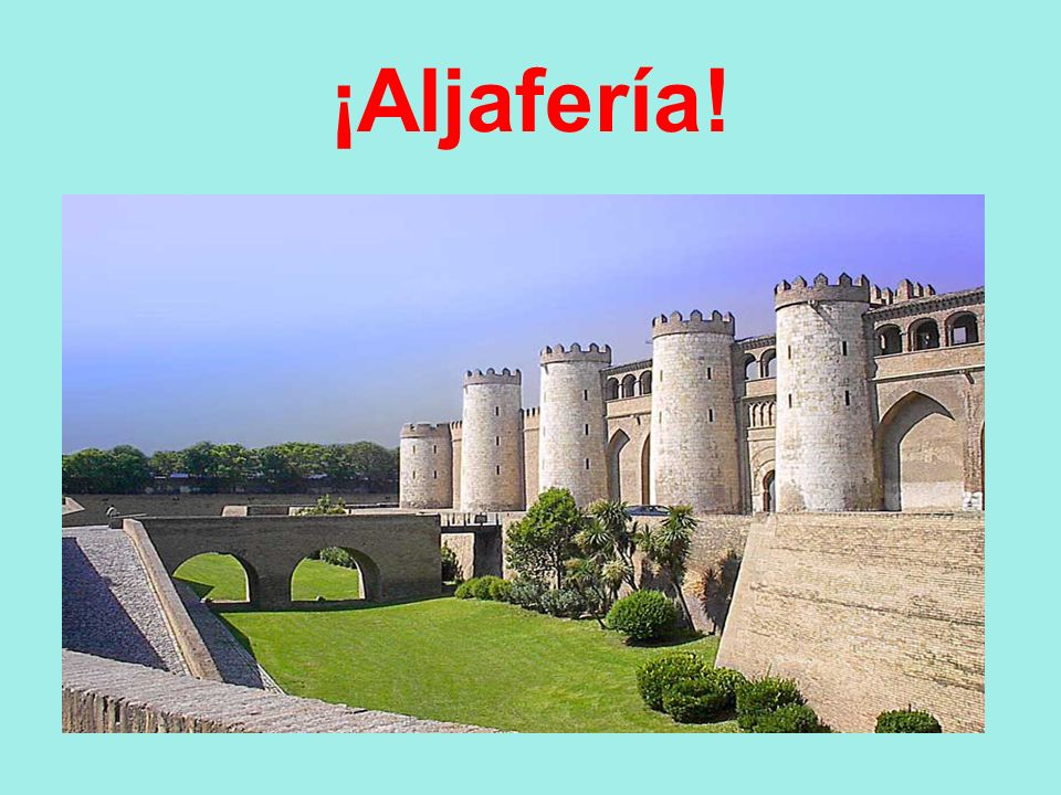 ¡Aljafería! This castle - palace, declared National Monument. Constructed by the Arabs in s.XIth.