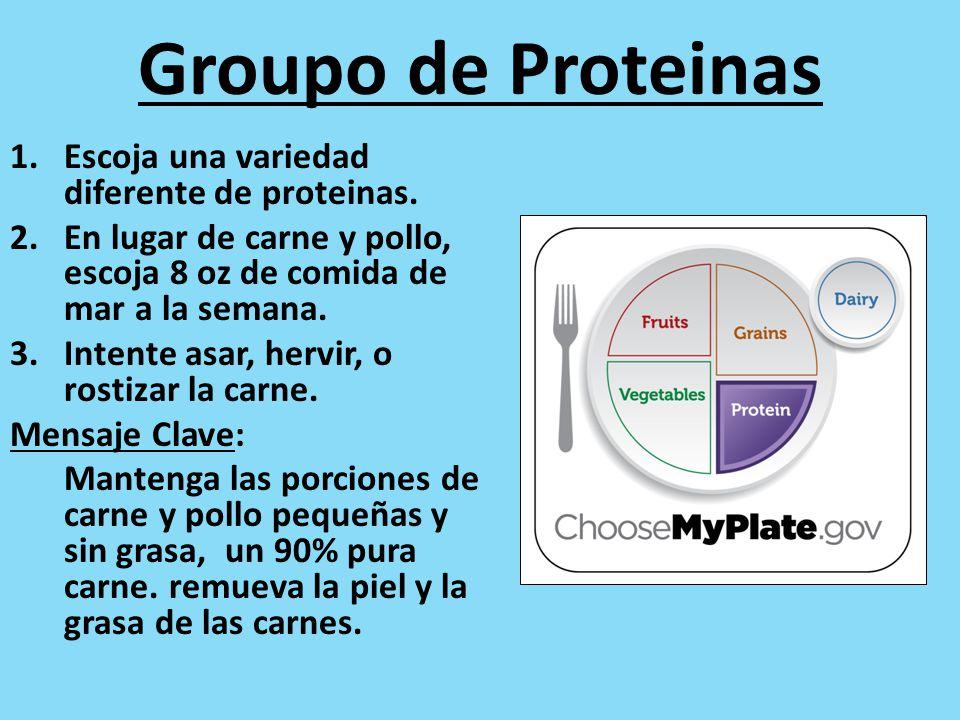 Groupo de Proteinas Escoja una variedad diferente de proteinas.