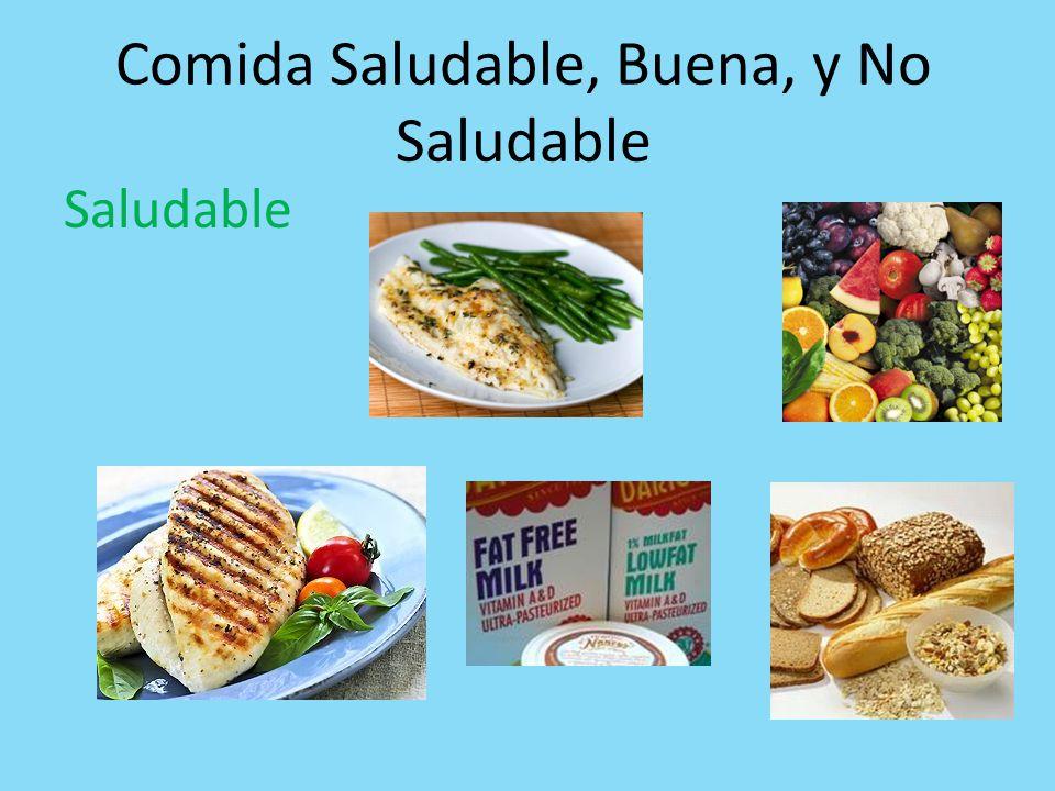 Comida Saludable, Buena, y No Saludable