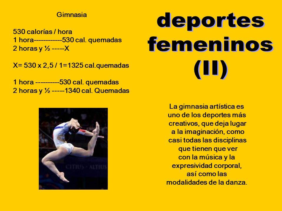 deportes femeninos (II) Gimnasia 530 calorías / hora
