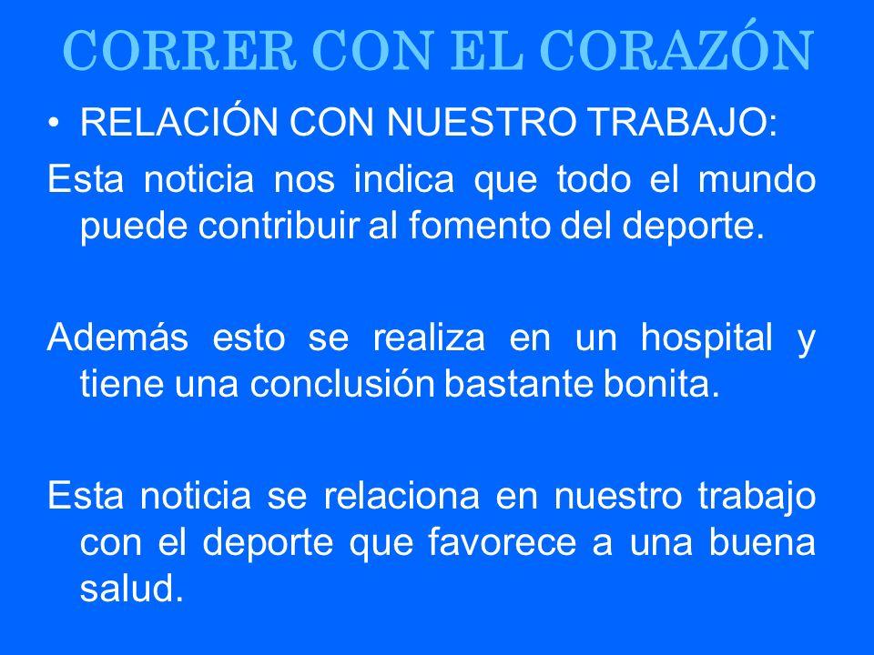 CORRER CON EL CORAZÓN RELACIÓN CON NUESTRO TRABAJO: