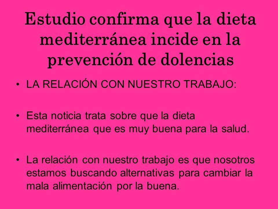 Estudio confirma que la dieta mediterránea incide en la prevención de dolencias