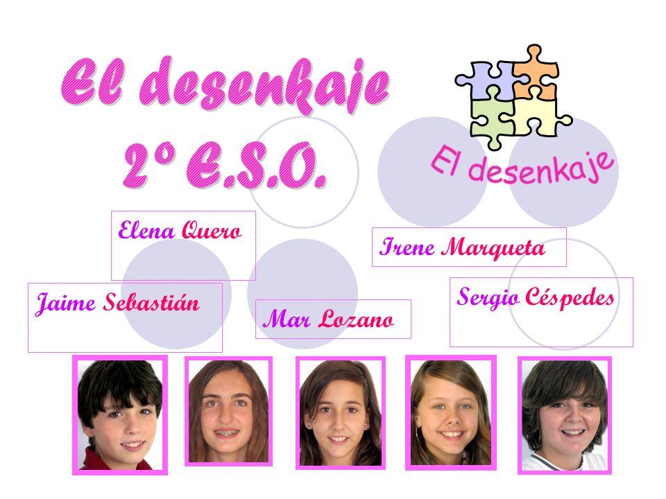 El desenkaje 2º E.S.O. El desenkaje Elena Quero Irene Marqueta