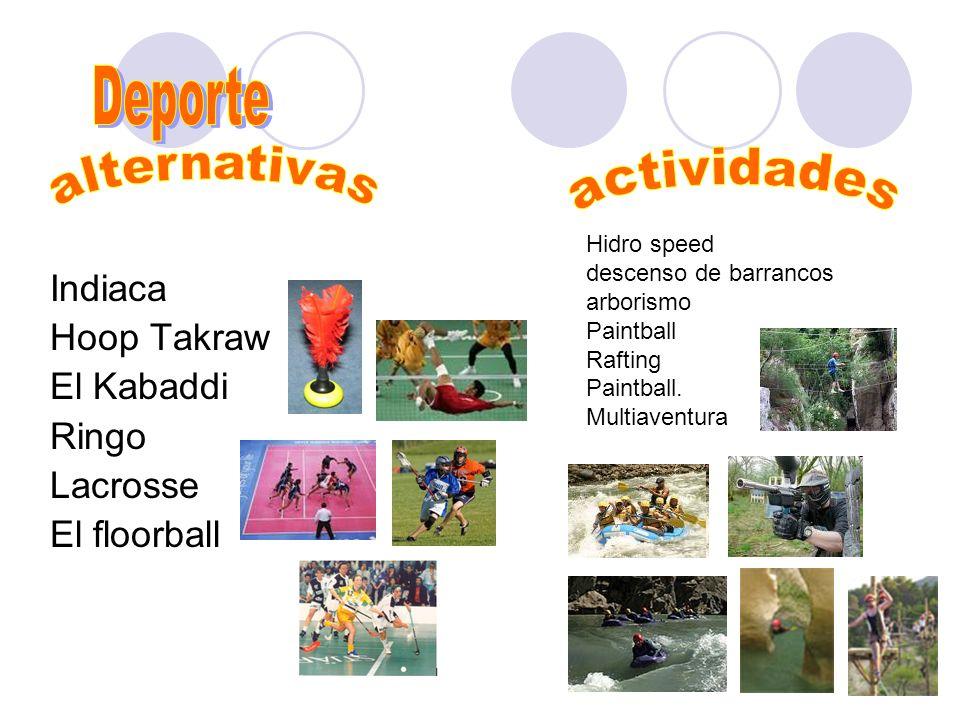 Deporte alternativas actividades Indiaca Hoop Takraw El Kabaddi Ringo