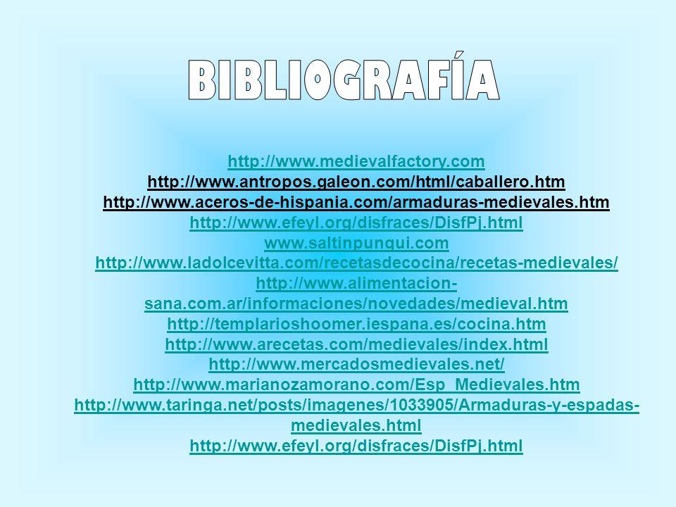 BIBLIOGRAFÍA http://www.medievalfactory.com
