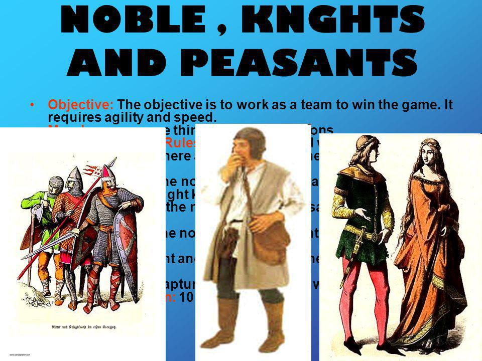 NOBLE , KNGHTS AND PEASANTS