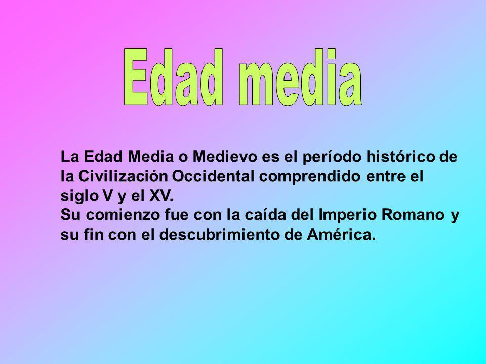 Edad media La Edad Media o Medievo es el período histórico de la Civilización Occidental comprendido entre el siglo V y el XV.