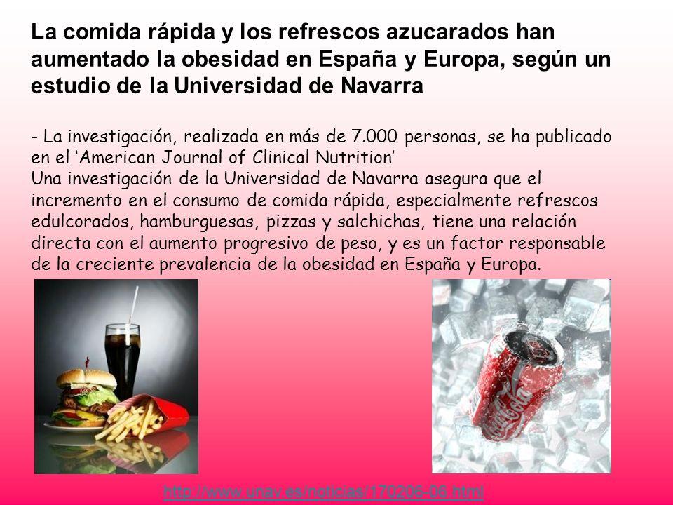 La comida rápida y los refrescos azucarados han aumentado la obesidad en España y Europa, según un estudio de la Universidad de Navarra