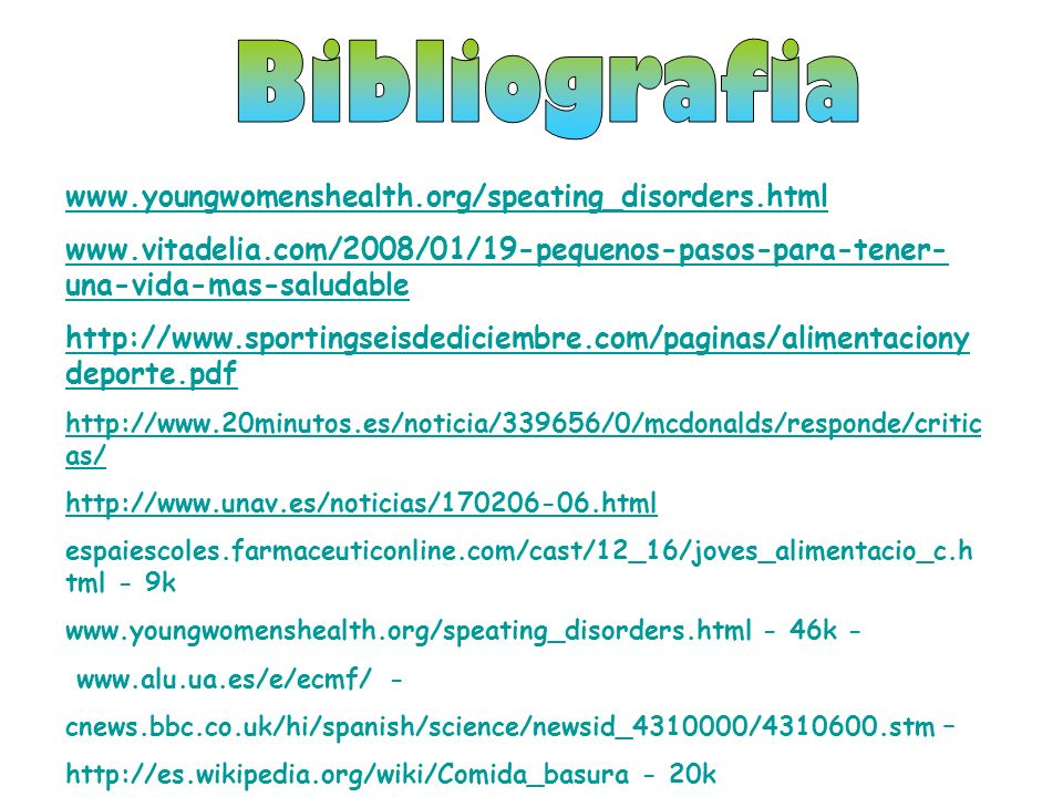 Bibliografia www.youngwomenshealth.org/speating_disorders.html
