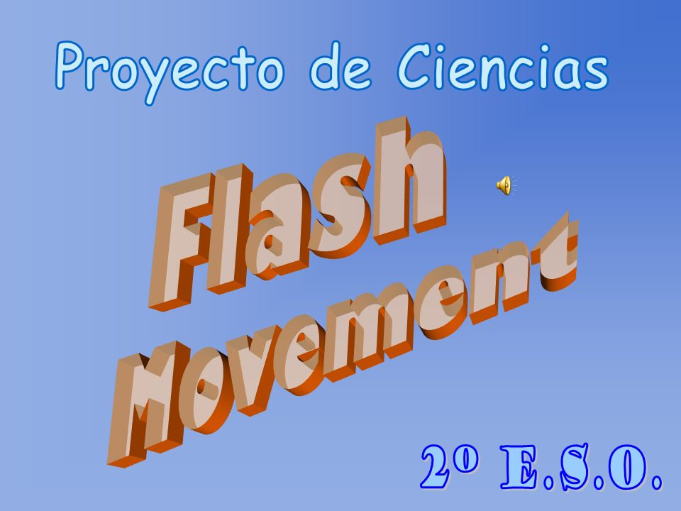 Proyecto de Ciencias Flash Movement 2º E.S.O.