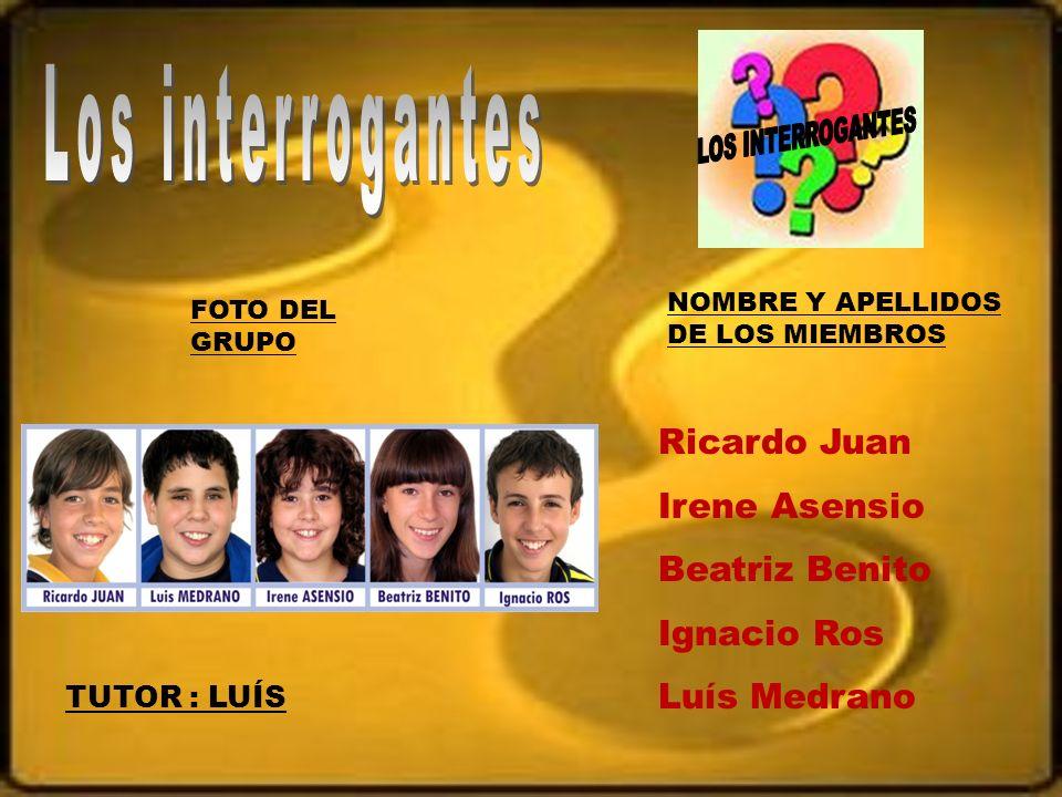 Los interrogantes LOS INTERROGANTES Ricardo Juan Irene Asensio