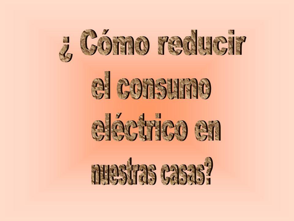 ¿ Cómo reducir el consumo eléctrico en nuestras casas