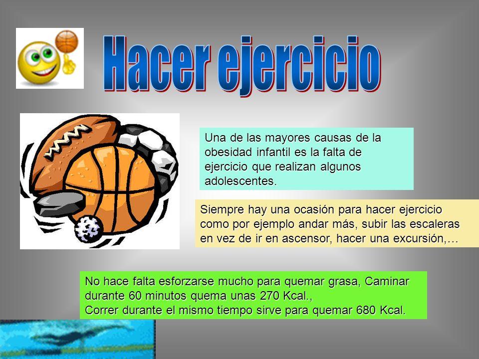 Hacer ejercicio Una de las mayores causas de la obesidad infantil es la falta de ejercicio que realizan algunos adolescentes.
