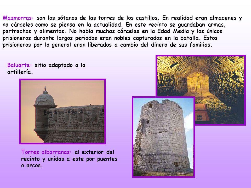 Mazmorras: son los sótanos de las torres de los castillos