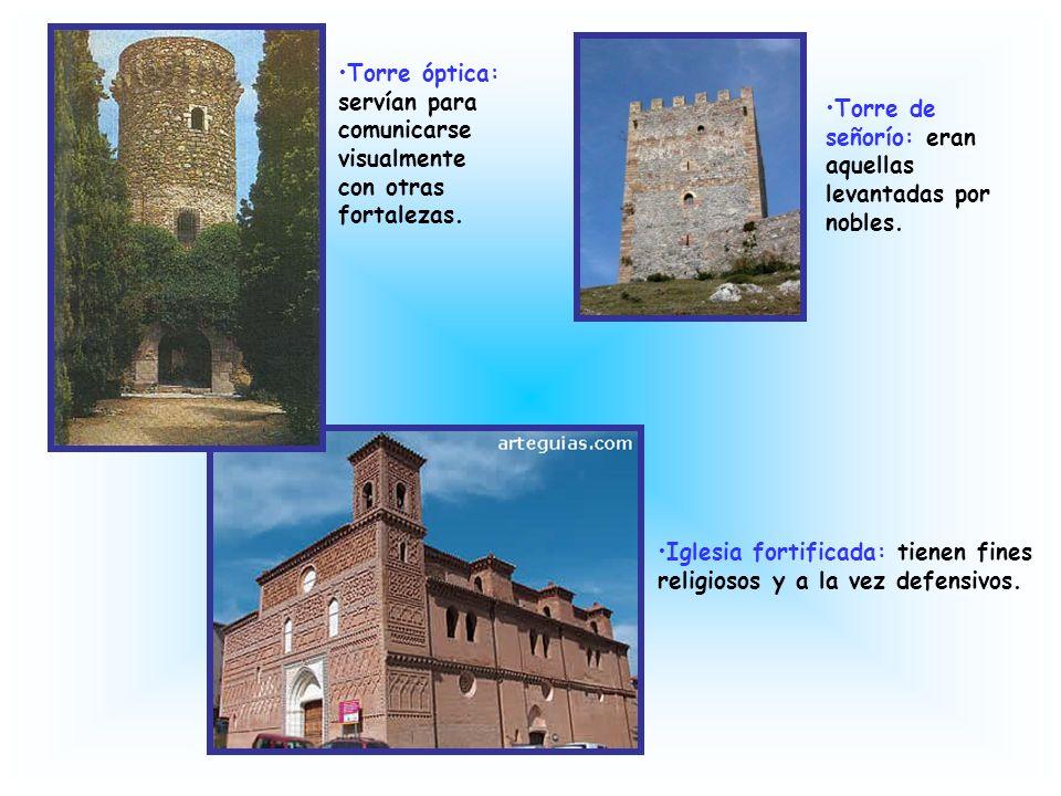 Torre óptica: servían para comunicarse visualmente con otras fortalezas.