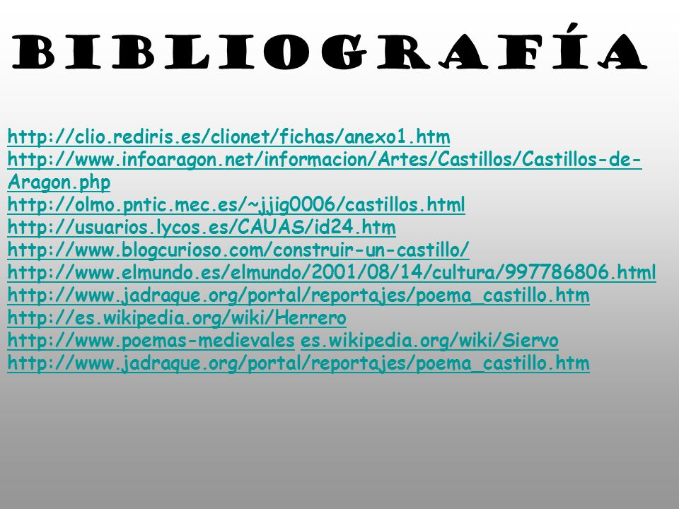 BIBLIOGRAFÍA http://clio.rediris.es/clionet/fichas/anexo1.htm